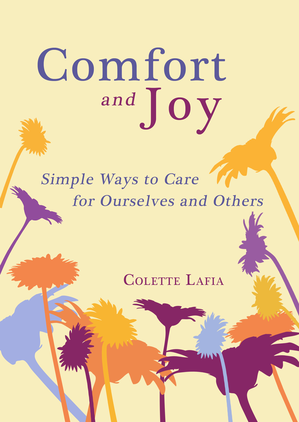 Comfort & Joy: Simple Ways to Care for Ourselves and Others