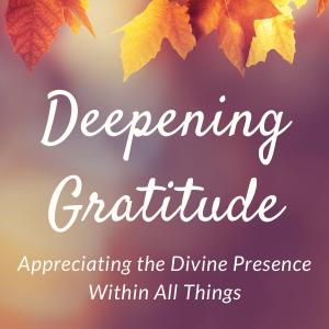 Deepening Gratitude 1