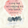 Living and surrendering are intertwined.
