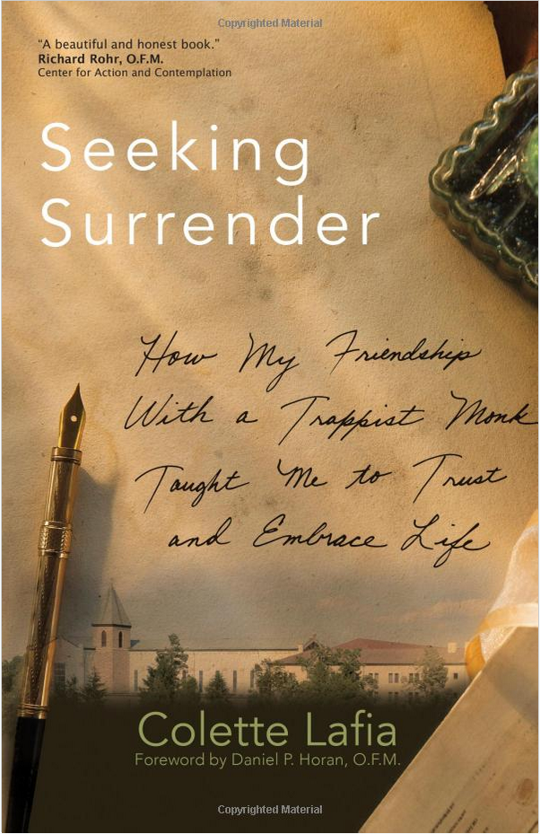 Seeking Surrender: How My Friendship with a Trappist Monk Taught Me to Trust and Embrace Life