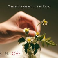 There is always time to love.